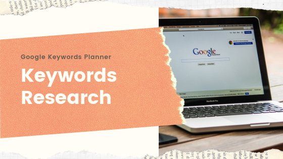How To use Google Keywords Planner for Keywords Research