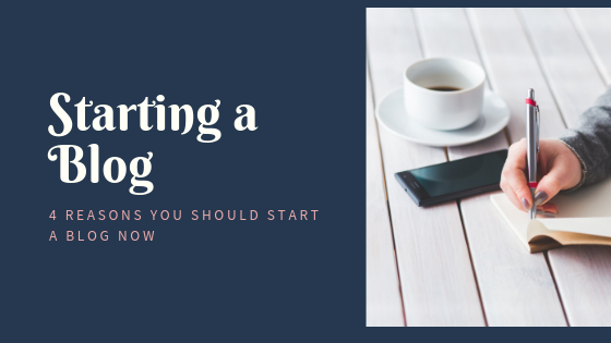 Starting a Blog: 4 Reasons You Should Start a Blog in 2020