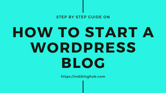 How to Start a WordPress Blog: Step by Step Guide for 2020