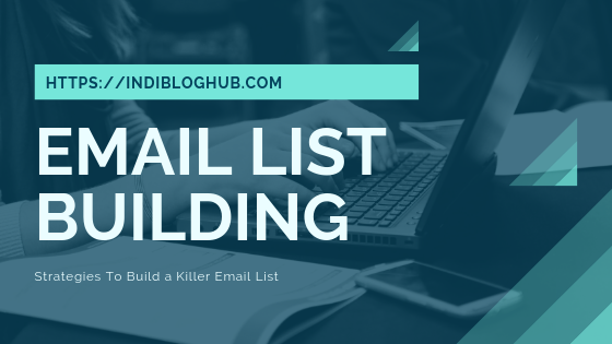 Email List Building - Strategies To Build a Killer Email List [2020]