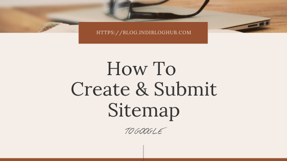 How To Create and Submit Sitemap To Google