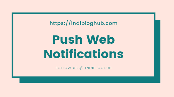 What is Push Web Notification | Top 3 Push Web Notifications