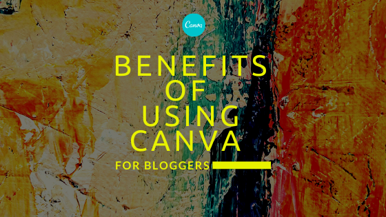 6 Benefits of using Canva for Bloggers