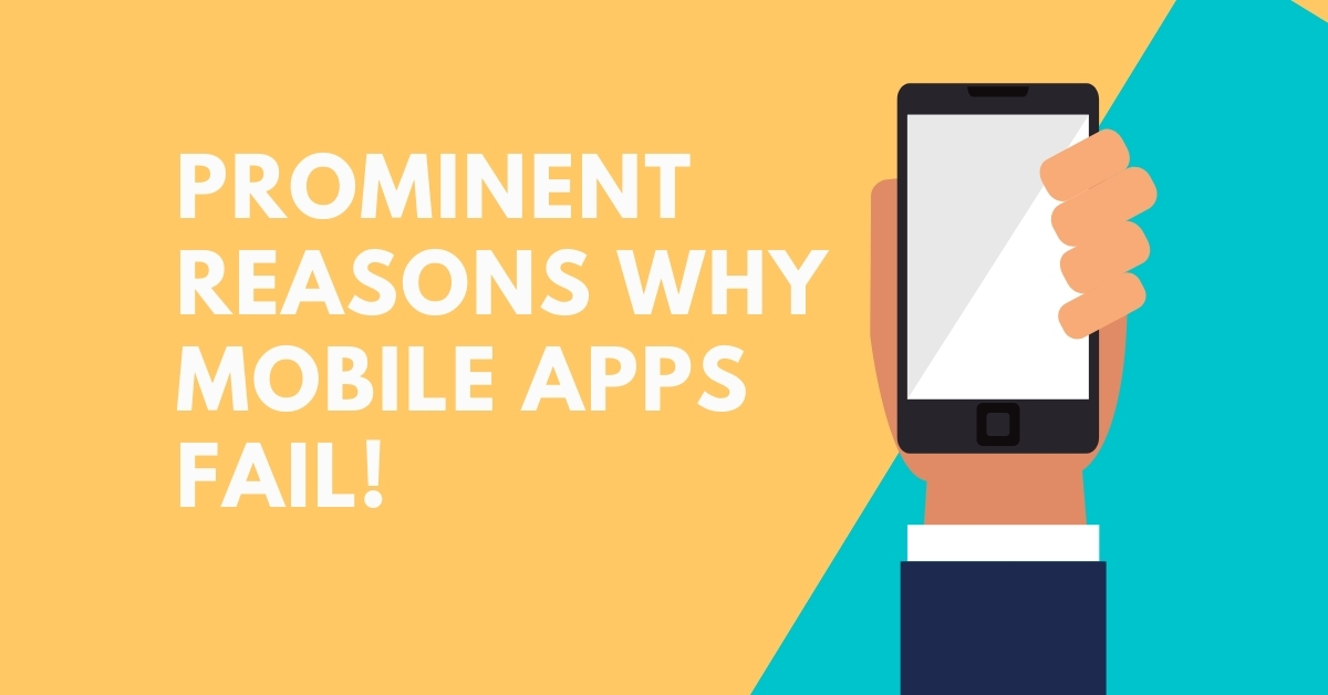 5 Prominent Reasons Why Mobile Apps Fail
