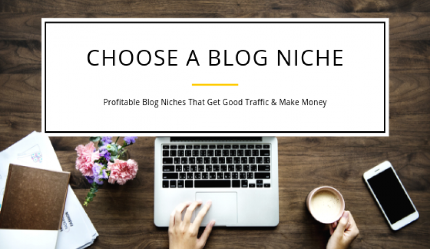 5 Profitable Blog Niches That Get Good Traffic and Make Money