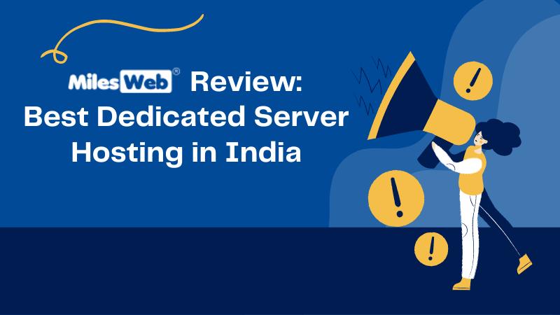 MilesWeb - Best Dedicated Server Hosting In India